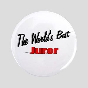 """The World's Best Juror"" 3.5"" Button (100 pack)"