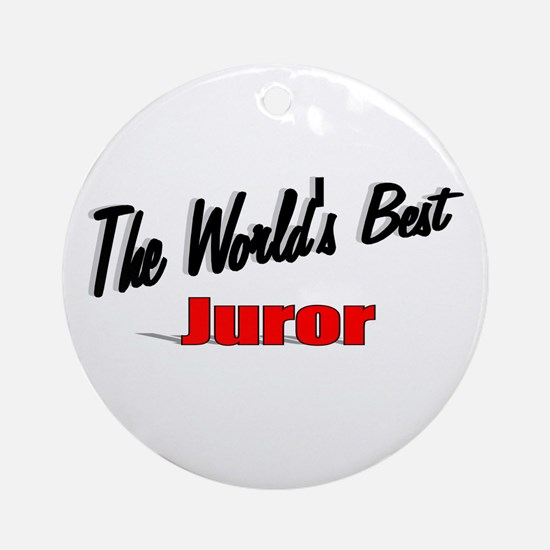 """The World's Best Juror"" Ornament (Round)"