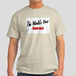 """""""The World's Best Juror"""" Light T-Shirt"""