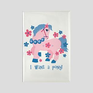 I Want A Pony Rectangle Magnet
