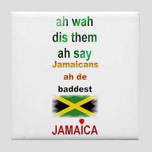 Jamaicans ah de baddest - Tile Coaster