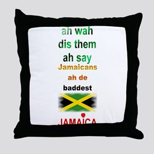 Jamaicans ah de baddest - Throw Pillow