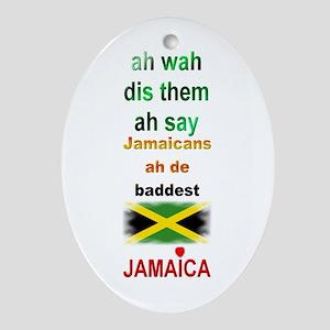 Jamaicans ah de baddest - Oval Ornament