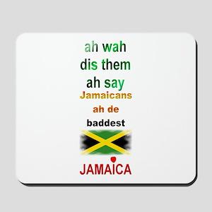 Jamaicans ah de baddest - Mousepad