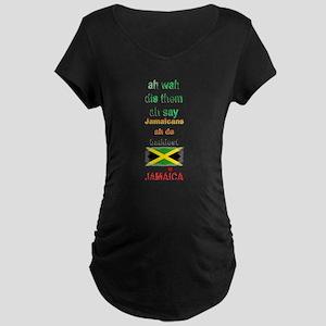 Jamaicans ah de baddest - Maternity Dark T-Shirt