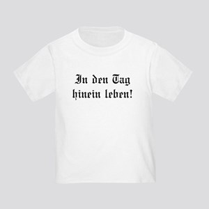 Live in the moment! Toddler T-Shirt