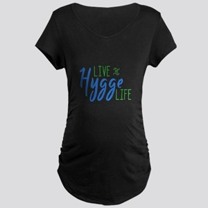 Live the Hygge Life Maternity T-Shirt