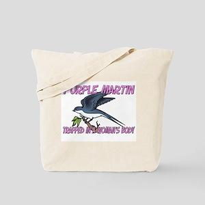 Purple Martin Trapped In A Woman's Body Tote Bag