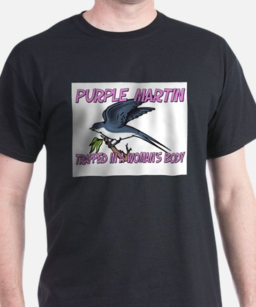 Purple Martin Trapped In A Woman's Body T-Shirt
