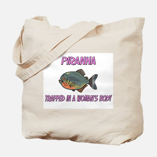 Piranha Trapped In A Woman's Body Tote Bag