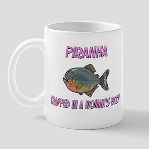 Piranha Trapped In A Woman's Body Mug