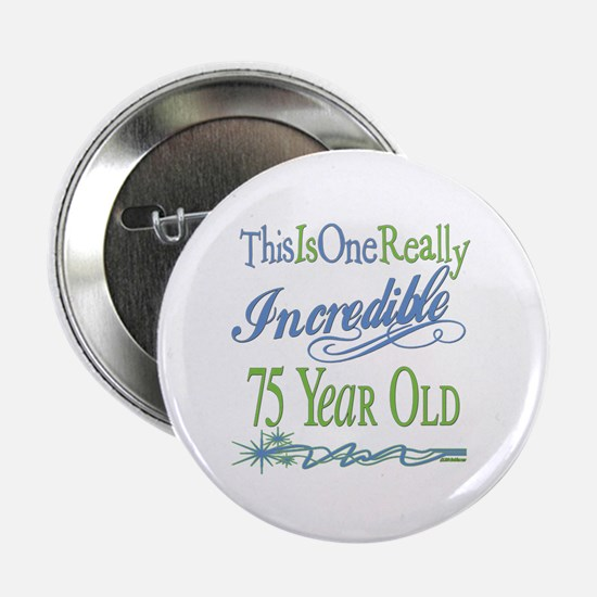 "Incredible 75th 2.25"" Button"