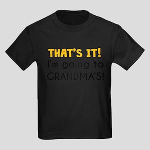 Thats It! Im Going To Grandmas T-Shirt