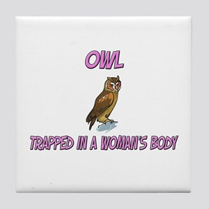 Owl Trapped In A Woman's Body Tile Coaster