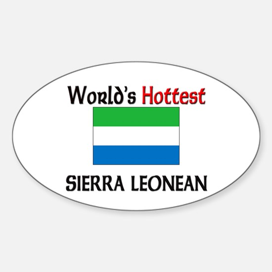World's Hottest Sierra Leonean Oval Decal