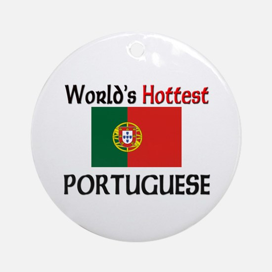 World's Hottest Portuguese Ornament (Round)