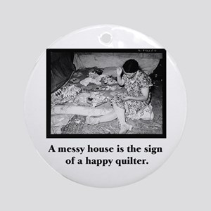 Happy Quilter - Messy House Ornament (Round)