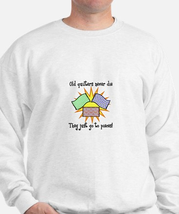 Old Quilters - Go To Pieces Sweatshirt