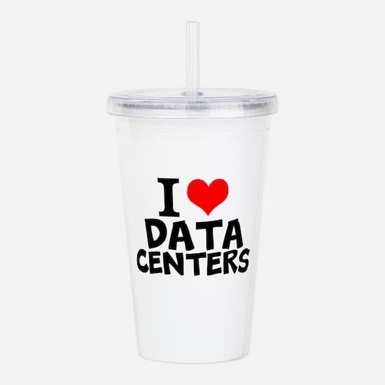 I Love Data Centers Acrylic Double-wall Tumbler