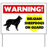 Belgian Sheepdogs On Guard Yard Sign