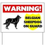 Belgian Sheepdog On Guard Yard Sign
