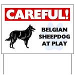 Belgian Sheepdog At Play Yard Sign