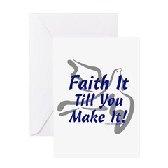 Faith It Till You Make It Greeting Card