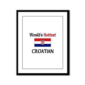World's Hottest Croatian Framed Panel Print