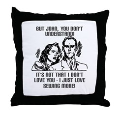 I Love Sewing More Throw Pillow