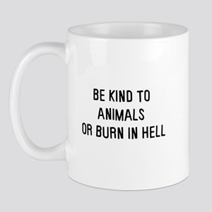 Be kind to animals Mug