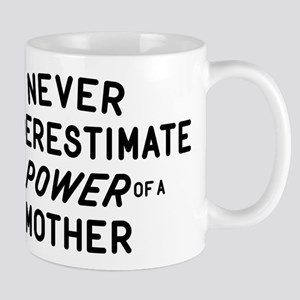 The Power Of A Mother Mug