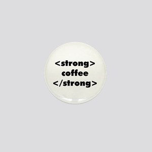 Strong Coffee Mini Button