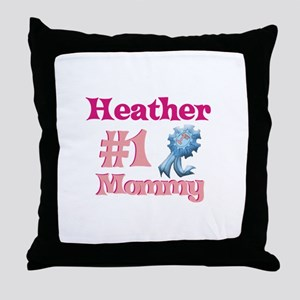 Heather - #1 Mommy Throw Pillow