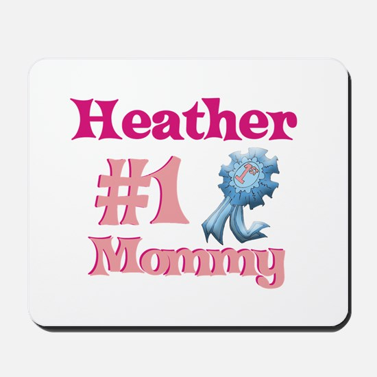 Heather - #1 Mommy Mousepad