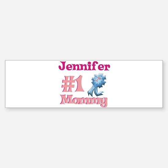 Jennifer - #1 Mommy Bumper Bumper Bumper Sticker