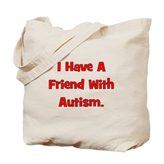 I Have A Friend With Autism - Tote Bag