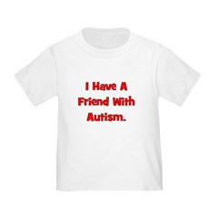 I Have A Friend With Autism - T
