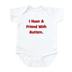 I Have A Friend With Autism - Infant Bodysuit