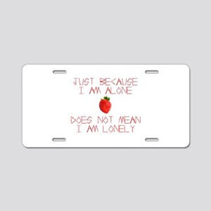 I am alone, not lonely. Sum Aluminum License Plate