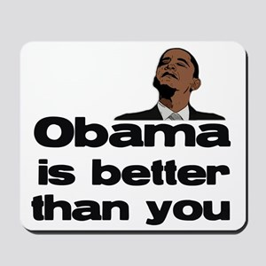 Obama is Better Mousepad