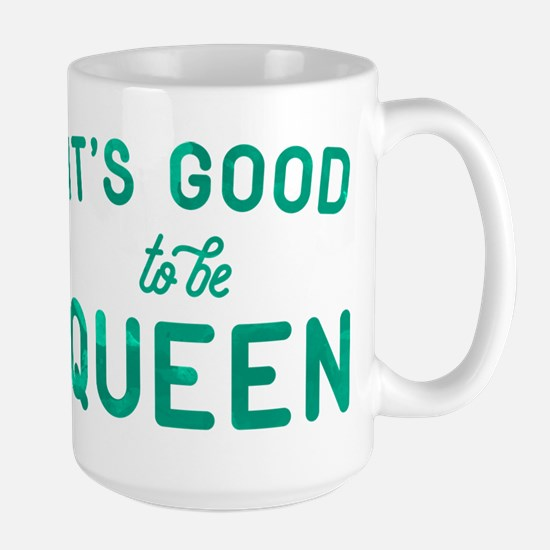 It's Good To Be Queen Large Mug