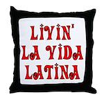 Livin La Vida Latina Throw Pillow