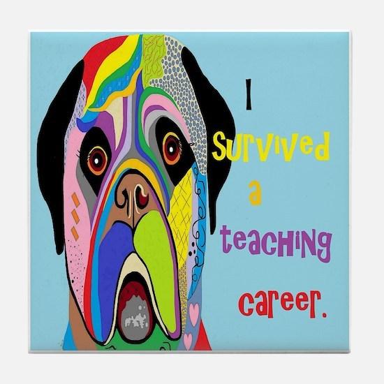 I Survived a Teaching Career Tile Coaster