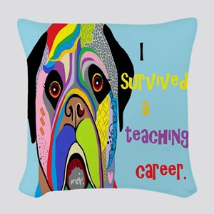 I Survived a Teaching Career Woven Throw Pillow