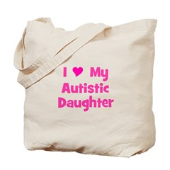 I Love (heart) My Autistic Da Tote Bag