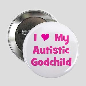 "I Love My Autistic Godchild 2.25"" Button"