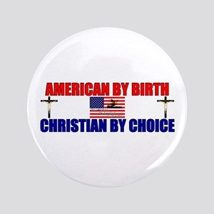 """American By Birth, Christian By Choice"""
