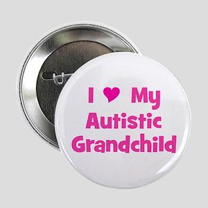 """I Love My Autistic Grandchild 2.25"""" Button"""