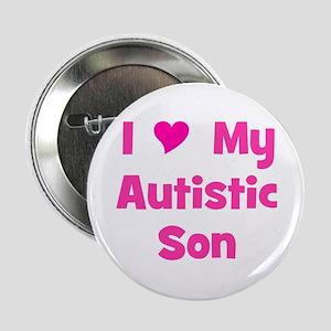 """I Love My Autistic Son 2.25"""" Button"""