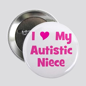 "I Love My Autistic Niece 2.25"" Button"